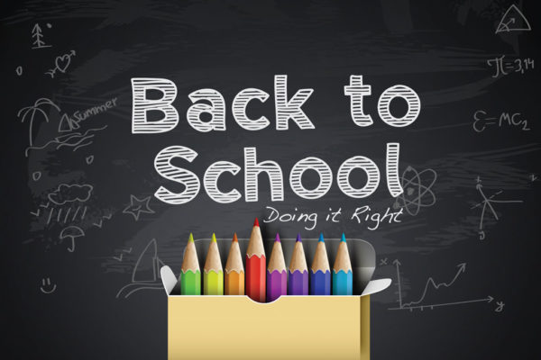Back to School – Doing it Right