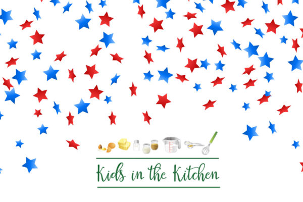 Kids in the Kitchen: July Edition!