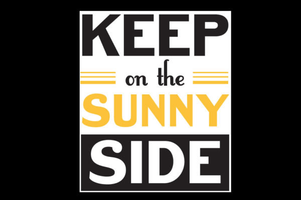 Keep on the Sunny Side:  Our Source of Help, Hope, and Life