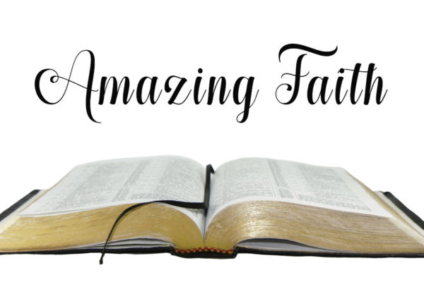 My Grace-Full Life:  Amazing Faith