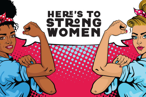 Here's to Strong Women: May We Know Them, May We Be Them, and May We Raise Them
